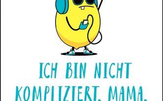 Ich bin nicht kompliziert, Mama, ich bin eine Herausforderung! - Leseecke FemNews.de